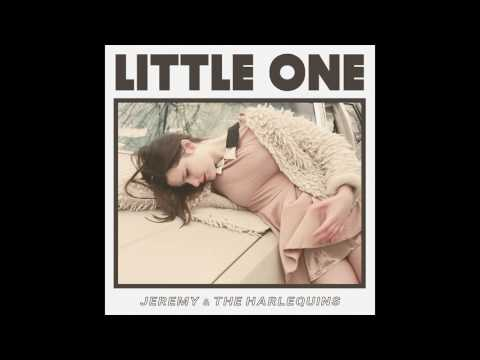 """Jeremy & The Harlequins - """"Little One"""""""