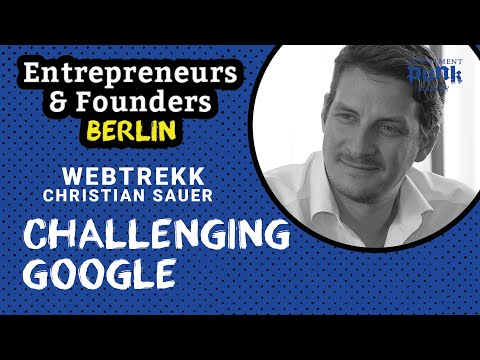 Webtrekk: Challenging Google - Entrepreneurs and Founders Berlin: