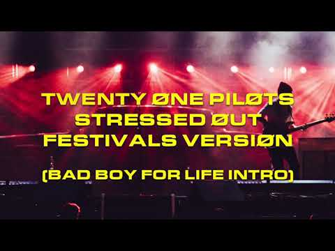 Twenty One Pilots - Stressed Out (Festivals Version) W/Bad Boys For Life Intro