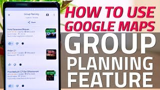 How to Use the Group Planning Feature on Google Maps
