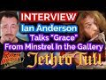 """watch he video of Interview: Ian Anderson Explains Jethro Tull's Shortest Song """"Grace"""""""