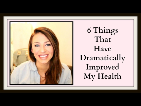 6 Changes That Have Dramatically Improved My Health