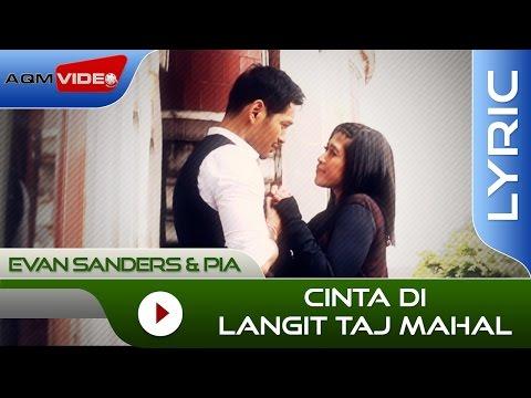 Evan Sanders & Pia - Cinta Di Langit Taj Mahal (OST Cinta di Langit Taj Mahal)| Official Lyric Video