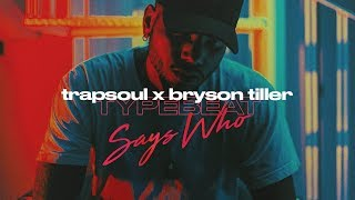 TrapSoul Type Beat x Bryson Tiller Type Beat - Say Who | R&B Pop Instrumental