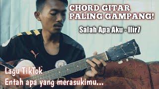 Chord Gitar Paling Gampang Lagu Salah Apa Aku - Ilir7 Lagu TikTok Hits