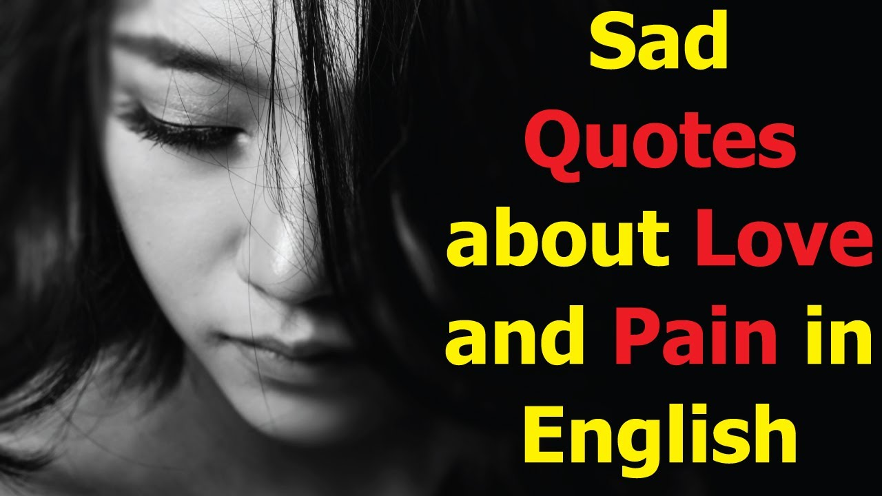 Sad Quotes about Love and Pain in English