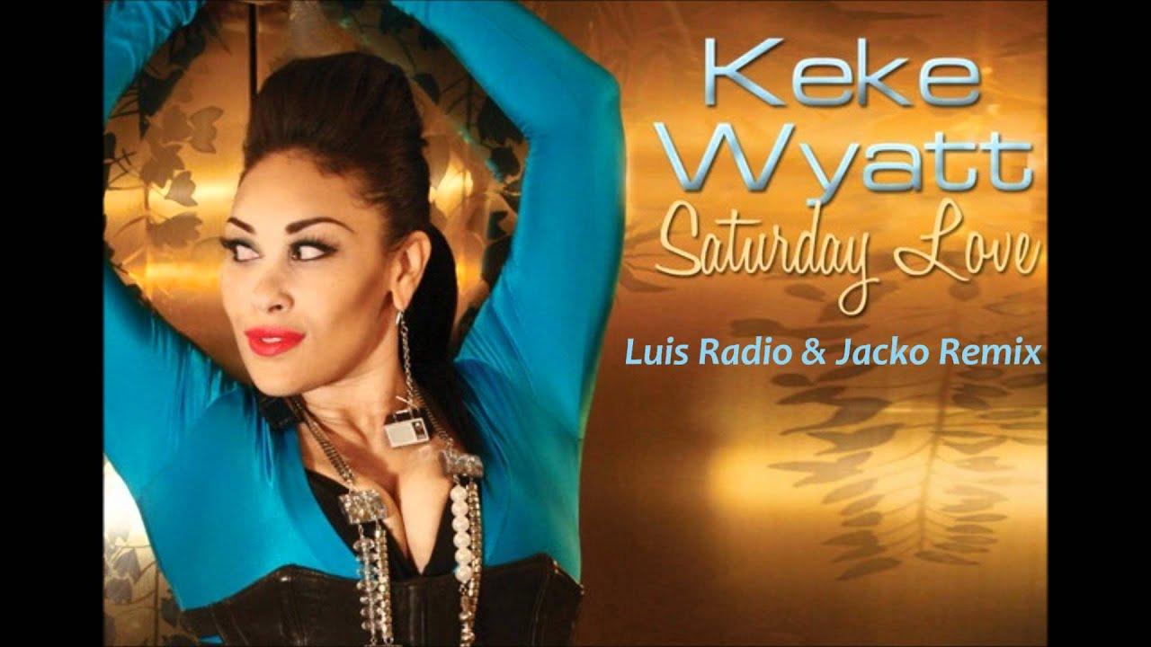 Keke Wyatt feat  Ruben Studdard - Saturday Love (Luis Radio & Jacko Remix)