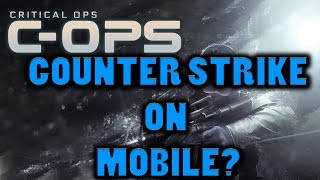 csgo on mobile   critical ops first look gameplay new mobile fps
