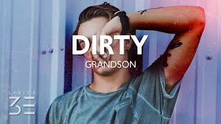 grandson - Dirty (Lyrics)