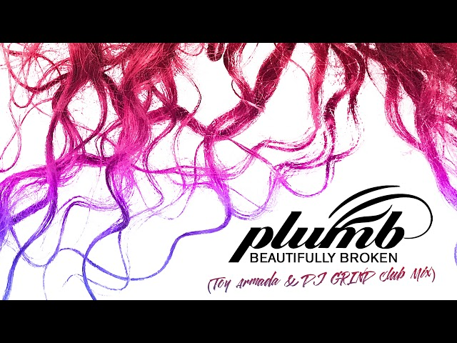 Beautifully Broken (Toy Armada & DJ GRIND Club Mix) - PLUMB