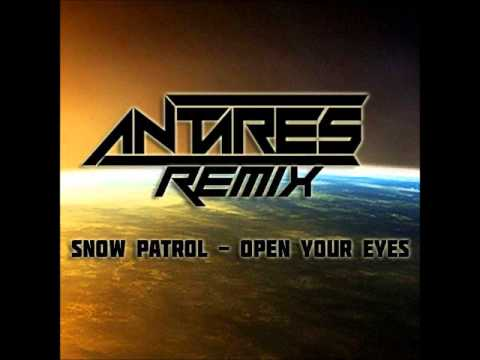 Snow Patrol - Open Your Eyes (Antares Remix)