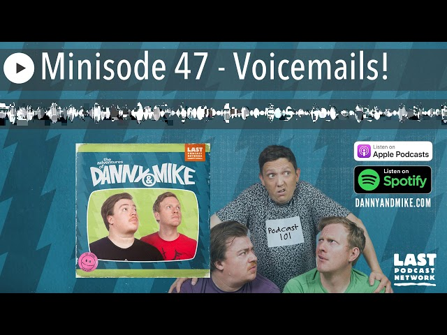 Minisode 47 - Voicemails!