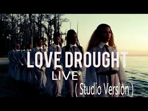 Beyonce - Love Drught Live ( Studio Version )