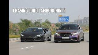 Chasing Hyderabad's famous Lamborghini Huracan and Mercedes E63 AMG !!