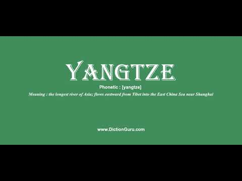 yangtze: How to pronounce yangtze with Phonetic and Examples