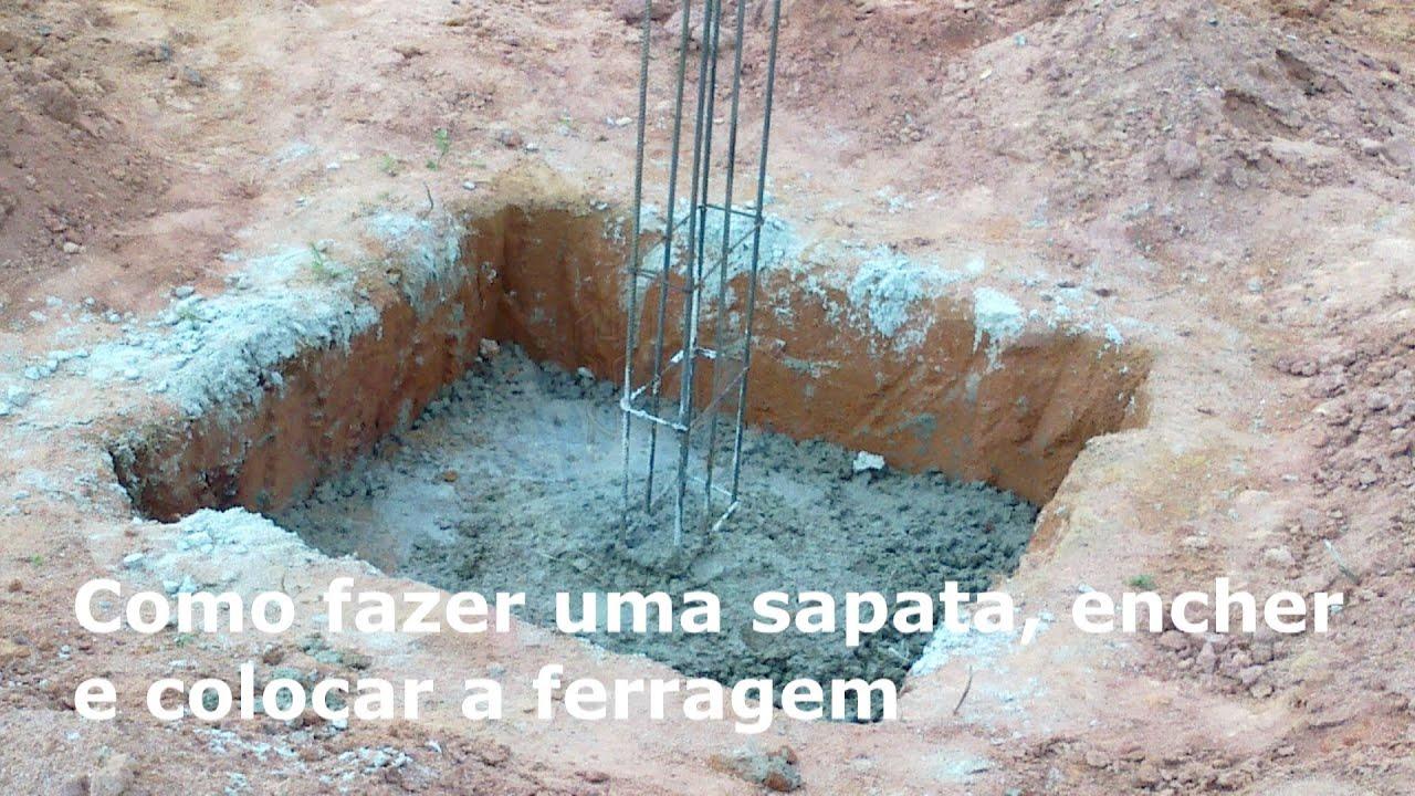 55f5be26a Sapatas - Como fazer, encher e colocar a ferragem /Obra/Pedreiro/Construção /Fundação