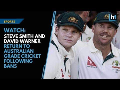 Steve Smith and David Warner return to Australian grade cricket following bans