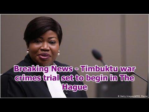 Breaking News - Timbuktu war crimes trial set to begin in The Hague
