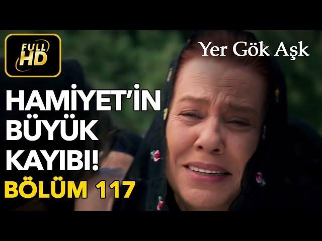Yer Gök Aşk > Episode 117