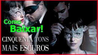 como baixar Cinquenta Tons Mais Escuros (2017) Dublado/Espanhol Torrent Download