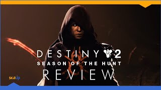 Destiny 2 is good. Season of the Hunt was not (Review) (Video Game Video Review)
