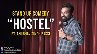 Hostel - Stand Up Comedy ft. Anubhav Singh Bassi