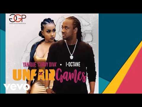 Yanique Curvy Diva, I-Octane - Unfair Games (Audio)