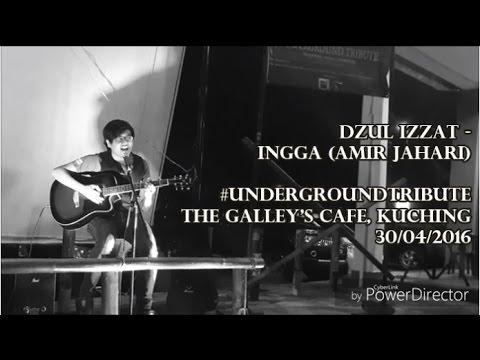 Dzul Izzat - Ingga (Amir Jahari) @ Galley's Cafe (30/04/2016)