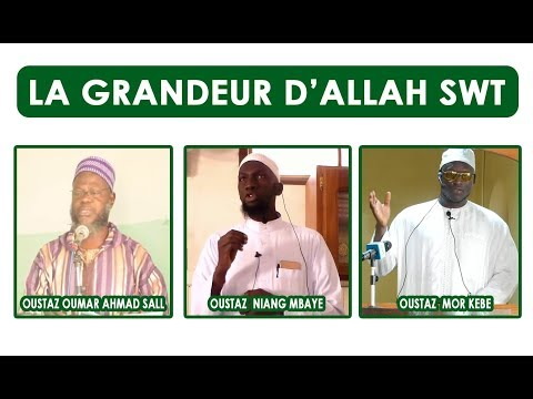 La grandeur d'Allah (swt) || Oustaz Oumar Sall - Oustaz Niang Mbaye  - Oustaz Mor Kebe