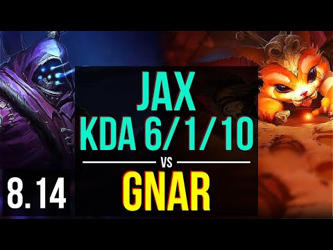 JAX vs GNAR TOP ~ KDA 6110 ~ Korea Challenger ~ Patch 814