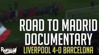 Road to Madrid Documentary: Liverpool 4-0 Barcelona