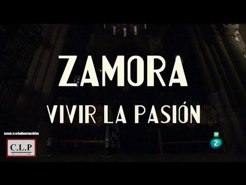 Zamora. Vivir la pasión (documental TVE)