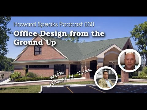 Office Design from the Ground Up with HanH H. Tran : Howard Speaks Podcast #30