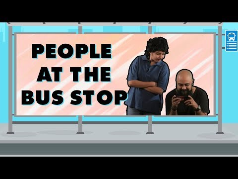 Types of People At A Bus Stop | MostlySane