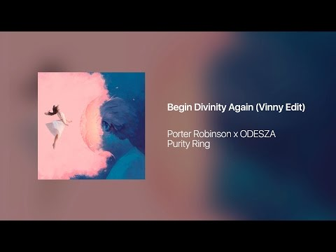 Begin Divinity Again (Vinny Edit)