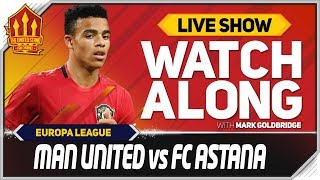 Manchester United vs Astana With Mark Goldbridge LIVE