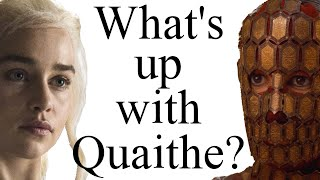 What's up with Quaithe?