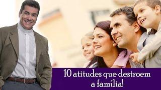 10 atitudes que destroem a família! - Padre Chrystian Shankar