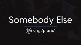 Somebody Else (Piano Karaoke Instrumental) The 1975