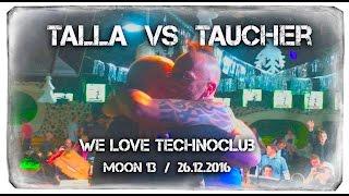 Taucher vs. Talla 2XLC, Live at Club 'Moon13' - Frankfurt, 26 December 2016