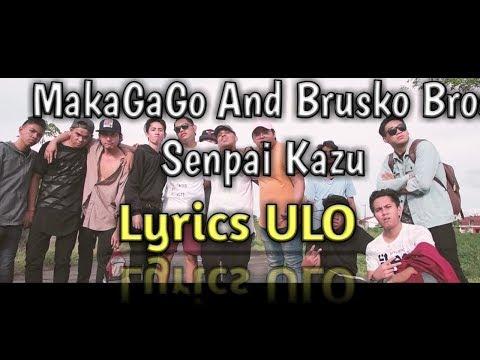 "Brusko Bros And Makagago Senpai Kazu Lyrics ""Ulo"""