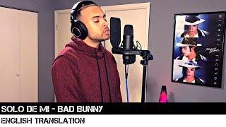 Solo De Mi - Bad Bunny English Translation
