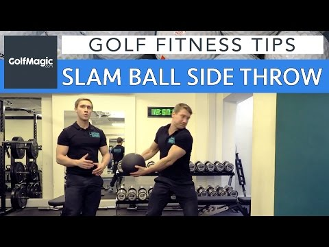Golf Fitness Series: Tip 12 - Slam ball side throw