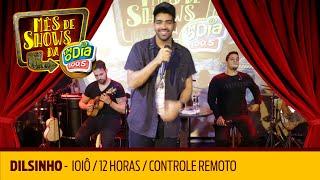 Dilsinho - Ioiô / 12 Horas / Controle Remoto
