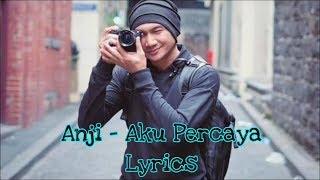 Anji - Aku Percaya (Lyrics)