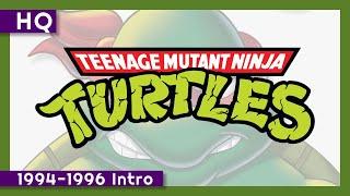 Teenage Mutant Ninja Turtles (Classic Series) (1994-1996) Intro