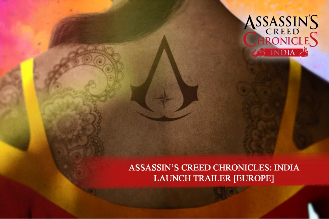 Assassin S Creed Chronicles India Launch Trailer Europe Youtube