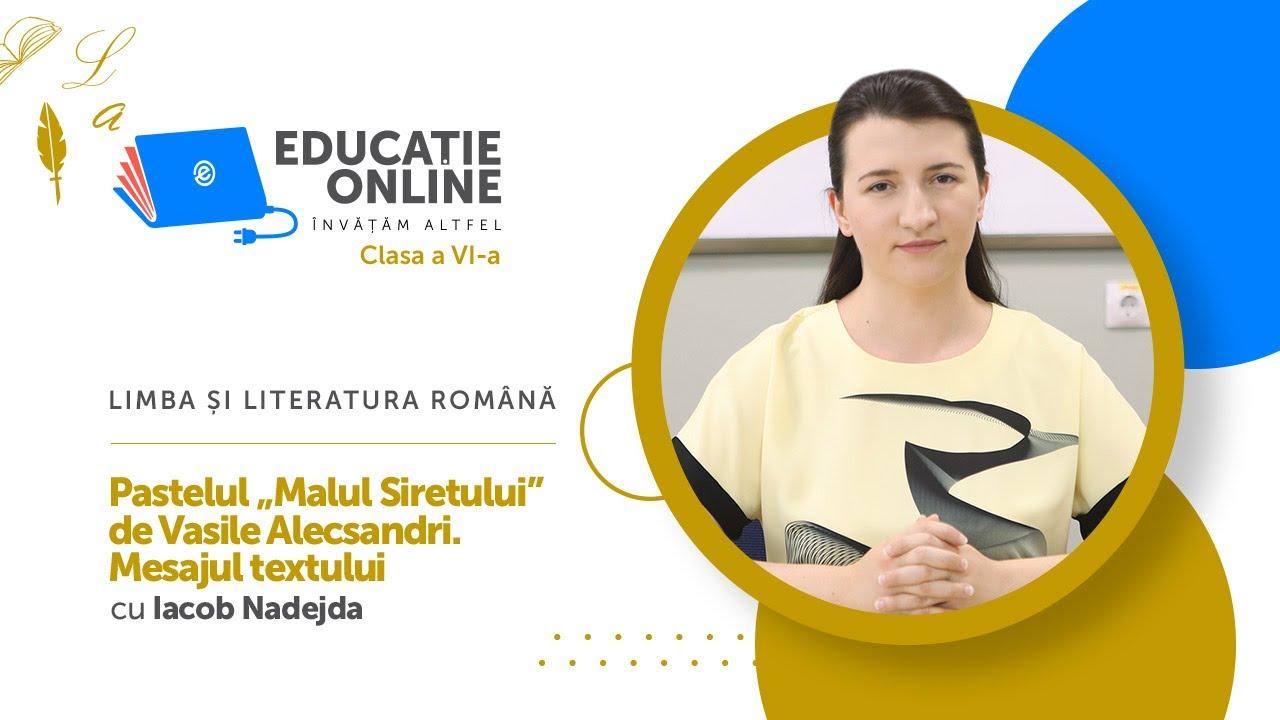 """Limba și literatura română, Clasa a VI-a, Pastelul """"Malul Siretului"""" de Vasile Alecsandri...."""