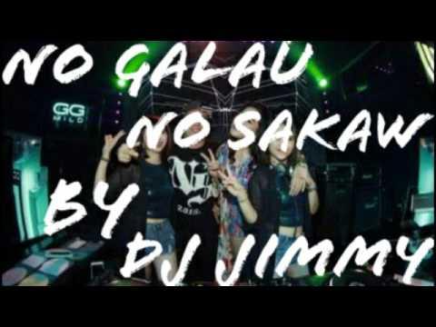 No galau no sakaw by dj jimmi on the mix