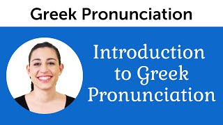 Introduction to Perfect Greek Pronunciation